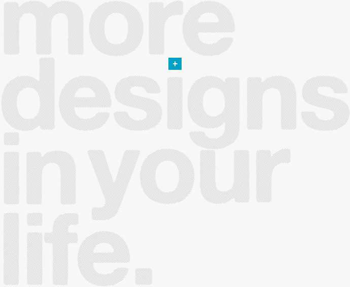 more designs in your life.